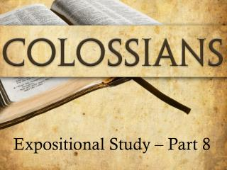 Expositional Study – Part 8