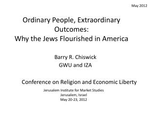 Ordinary People, Extraordinary Outcomes:  Why the Jews Flourished in America