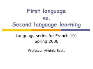 First language  vs. Second language learning