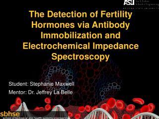 Student: Stephanie Maxwell  Mentor: Dr. Jeffrey La Belle