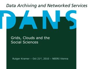 Grids, Clouds and the  Social Sciences