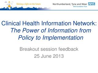 Clinical Health Information Network:  The Power of Information from Policy to Implementation