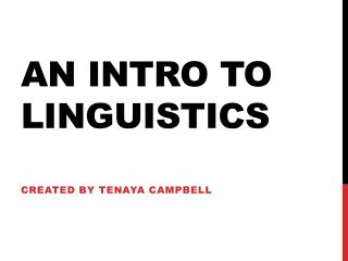 An intro to L inguistics