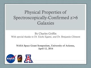 Physical Properties of  Spectroscopically -Confirmed z>6 Galaxies
