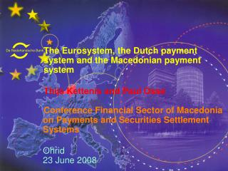 The Eurosystem, the Dutch payment 	system and the Macedonian payment 	system