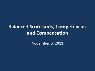 Balanced Scorecards, Competencies and Compensation