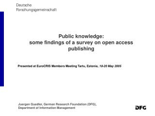 Public knowledge:  some findings of a survey on open access publishing
