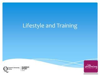 Lifestyle and Training