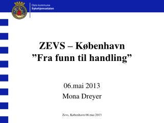 "ZEVS – København "" Fra funn til handling"""
