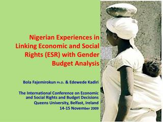 Nigerian  Experiences in Linking Economic and  Social  Rights (ESR) with Gender Budget Analysis