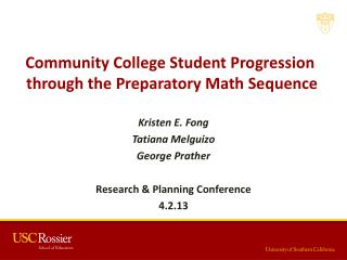 Kristen  E.  Fong Tatiana  Melguizo George Prather Research  &  Planning Conference  4.2.13