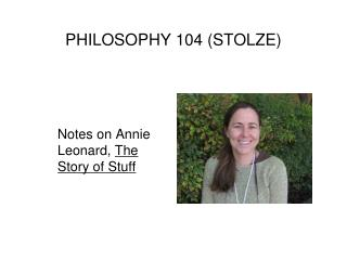 PHILOSOPHY 104 (STOLZE)