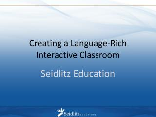 Creating a Language-Rich Interactive Classroom