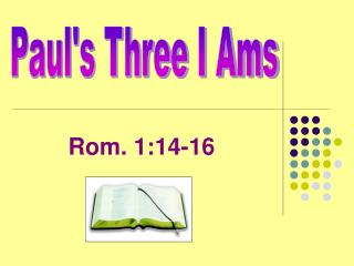 Paul's Three I Ams