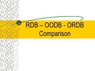 RDB   OODB - ORDB Comparison