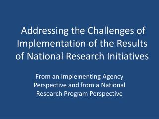 Addressing the Challenges of Implementation of the Results of National Research Initiatives