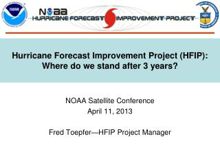 Hurricane Forecast Improvement Project (HFIP): Where do we stand after 3 years?