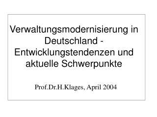 Verwaltungsmodernisierung in Deutschland - Entwicklungstendenzen und aktuelle Schwerpunkte