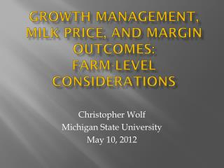 Growth Management, Milk Price, and Margin Outcomes: Farm-Level Considerations