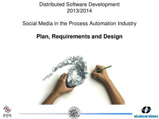 Distributed Software Development  2013/2014 Social Media in the Process Automation Industry