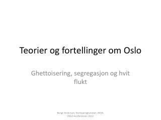 Teorier og fortellinger om  Oslo