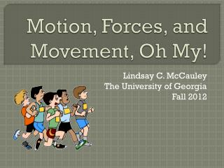 Motion, Forces, and Movement, Oh My!