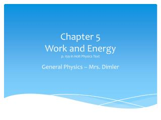 Chapter 5 Work and Energy p. 159 in Holt Physics Text