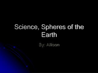 Science, Spheres of the Earth