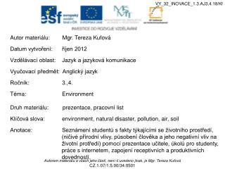 Autor materiálu:        Mgr. Tereza  Kufová Datum vytvoření:      říjen 2012