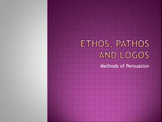 Ethos, Pathos and Logos