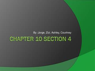 Chapter 10 Section 4