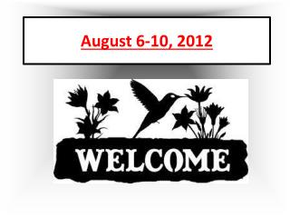 August 6-10, 2012
