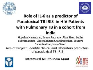 Aim of Project: Identify clinical and laboratory predictors of paradoxical TB-IRIS