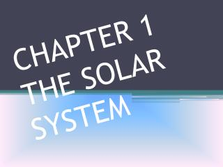 CHAPTER 1  THE SOLAR SYSTEM