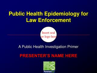 Public Health Epidemiology for Law Enforcement