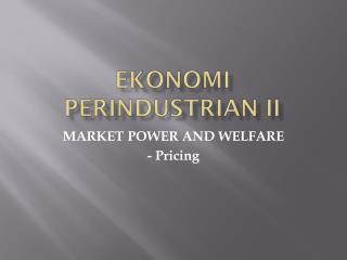 EKONOMI PERINDUSTRIAN II