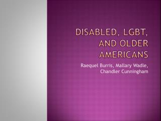 Disabled, LGBT, and Older Americans