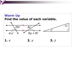 Warm Up Find the value of each variable. 1. x 2. y			 3. z