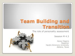 Team Building and Transition