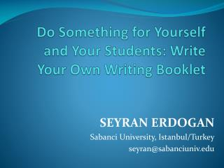 Do Something for Yourself and Your Students: Write Your Own Writing Booklet
