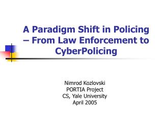 A Paradigm Shift in Policing   From Law Enforcement to CyberPolicing