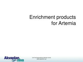 Enrichment products for Artemia