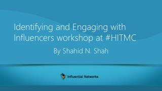 Identifying and Engaging with  Influencers workshop at #HITMC