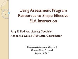 Using Assessment Program Resources to Shape Effective  ELA Instruction