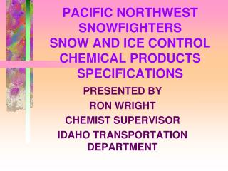 PACIFIC NORTHWEST SNOWFIGHTERS SNOW AND ICE CONTROL CHEMICAL PRODUCTS SPECIFICATIONS