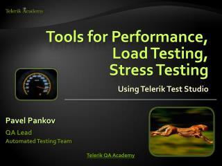 Tools for  Performance,  Load Testing,  Stress Testing Using Telerik Test Studio