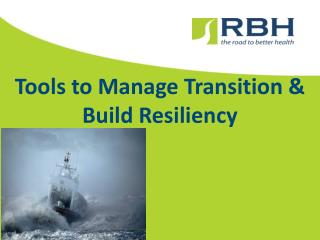 Tools to Manage Transition & Build Resiliency