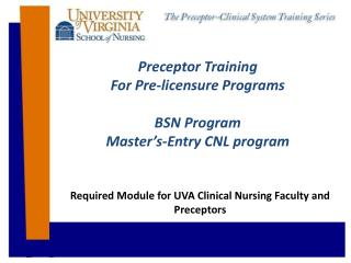Preceptor Training For Pre-licensure Programs BSN Program Master�s-Entry CNL program