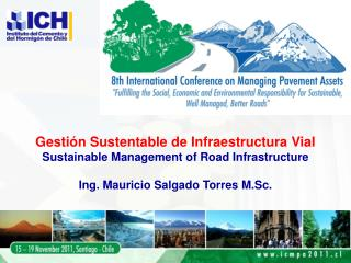 Gestión Sustentable de Infraestructura Vial Sustainable Management of Road Infrastructure