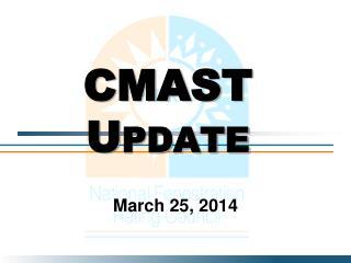 CMAST Update